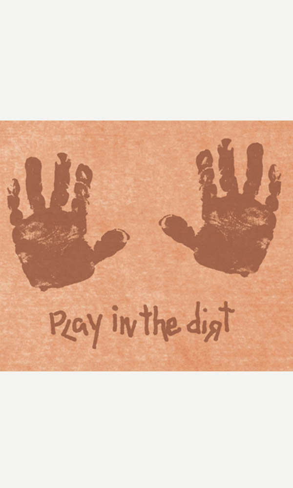 Play in the Dirt on Toddler/Youth Organic Tee